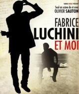 Fabrice Luchini et moi Olivier Sauton affiche festival avignon off 2014