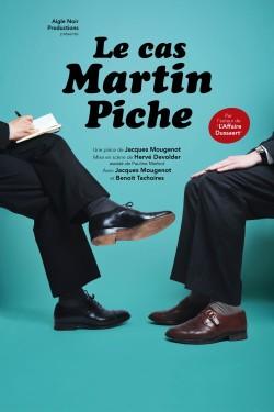 Le Cas Martin Piche affiche Jacques Mougenot