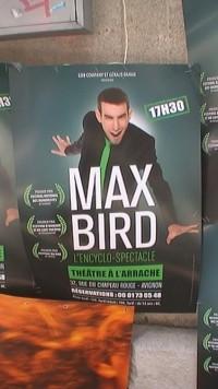 Max Bird affiche Encyclo-spectacle A l'Arrache Théâtre Festival OFF Avignon 2015