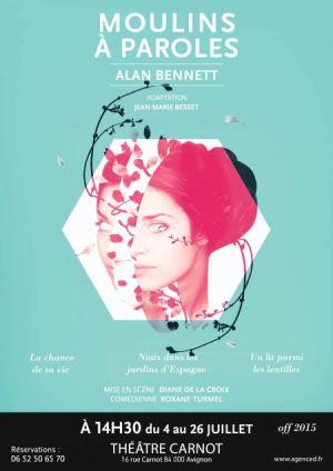 Moulins à paroles Alan Bennett Diane De la Croix Roxane Turmel Théâtre Carnot Festival OFF Avignon 2015