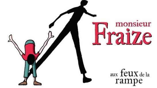 Monsieur Fraize aux Feux de la Rampe
