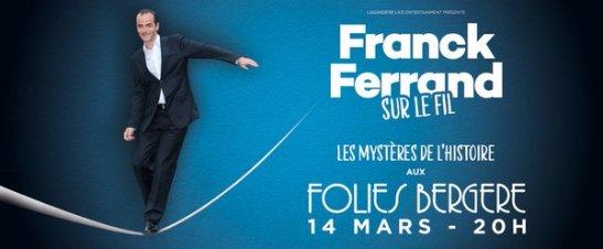 Franck Ferrand Sur le fil folies bergère