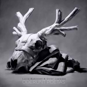 Oderunt Poetas de Lucio Bukowski