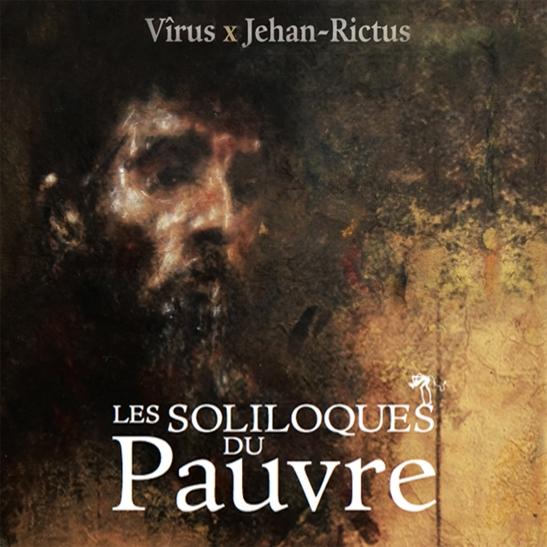 Les Soliloques du Pauvre Vîrus Jehan-Rictus