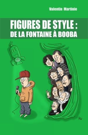 Figures de style : de La Fontaine à Booba livre Valentin Martinie