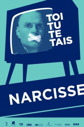Toi tu te tais Narcisse spectacle affiche